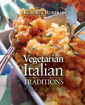 Vegetarian Italian Traditions Volume 1 By Roberta Roberti